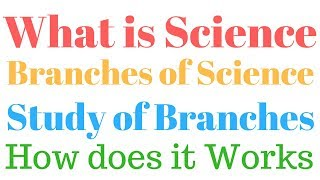 Video What is Science Types & Branches Of Science | How Does It Work & Affect | Science Education For Kids download MP3, 3GP, MP4, WEBM, AVI, FLV Agustus 2018
