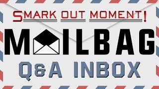 Smark Out Moment Mailbag Q&A December 2016 Inbox (Smack Talk 265)