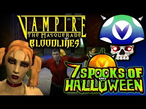 [Vinesauce] Joel - 7 Days Of Spooks: Vampire: The Masquerade – Bloodlines