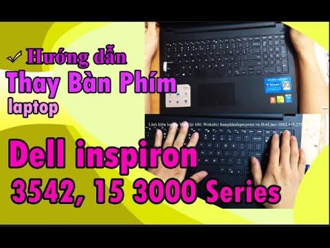 Hướng Dẫn Thay Bàn Phím Laptop Dell Inspiron 3542, 15 3000 Series, N3542