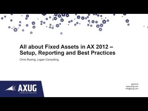 All about Fixed Assets in AX 2012- Setup, Reporting, and Best Practices