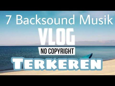 7 Lagu Backsound Keren Untuk Vlog Youtuber No Copyright! Selain NCS Release