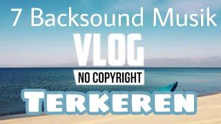 Gambar cover 7 Lagu Backsound Keren Untuk Vlog Youtuber No Copyright! Selain NCS Release