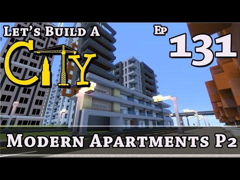 How To Build A City :: Minecraft :: Modern Apartments P2 :: E131