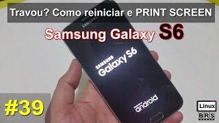 Dica: Como reiniciar e tirar um Print Screen do Samsung Galaxy S6