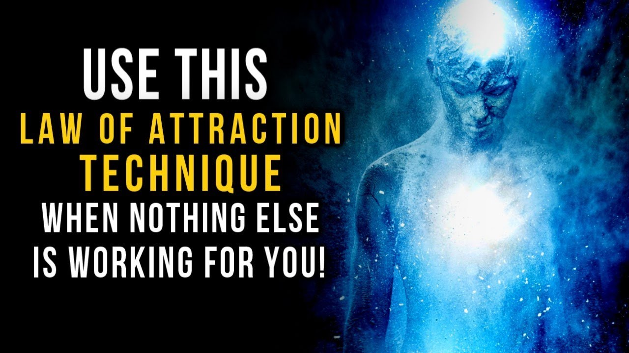 The Most POWERFUL Law Of Attraction Technique to MANIFEST What You ...
