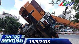 Cần cẩu đổ sập xuống đường nhiều người thoát chết | TIN TỨC MEKONG - 19/9/2018