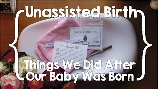 unassisted birth things we did after the baby was born