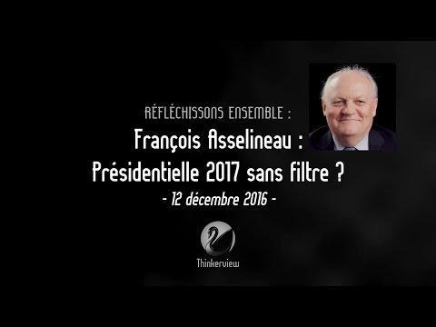 [ Thinkerview ] François Asselineau - Présidentielle 2017 - sans filtre