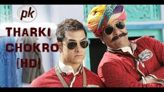 Tharki Chokro PK movie song lyrics