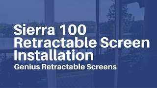Genius Retractable Screens - Sierra 100 Screen Installation Demo