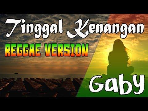 GABY _ Tinggal Kenangan (Lirik) Reggae Version | CANNABIS