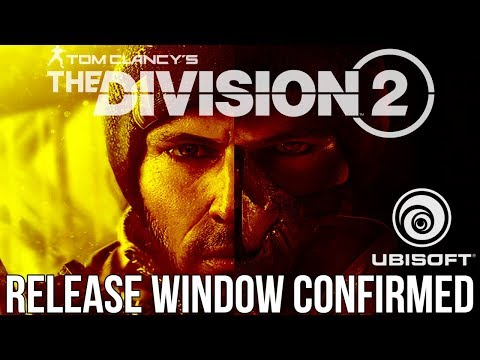 The Division 2: RELEASE DATE WINDOW CONFIRMED BY UBISOFT! *NOT CLICKBAIT*