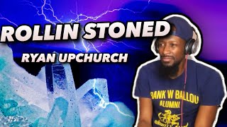 RYAN UPCHURCH | Rollin Stoned (Official Video) | REACTION