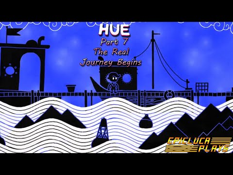 Hue Part 07 - The Real Journey Begins (Epic Games) | EpicLuca Plays |