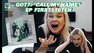 """Gambar cover GOT7 """"Call My Name"""" EP First Listen [THEY MIGHT BE GOT7 BUT THEY GOT6 BOPS!]"""