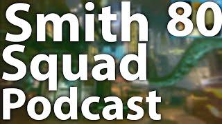 SmithSquad Podcast #80 w/ TheJimbothy