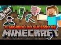 Minecraft: O Segredo do Sucesso