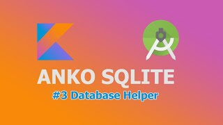 Set Database Helper - Anko Sqlite #3