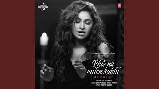 "Phir Na Milen Kabhi Reprise (From ""T-Series Acoustics"")"
