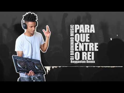 DJ Bruninho Music - Para Que Entre o Rei ( Remix Reggaeton )
