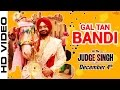 Gal Tan Bandi Ravinder Grewal Judge Singh LLB Latest Punjabi Songs 2015 Full HD Video