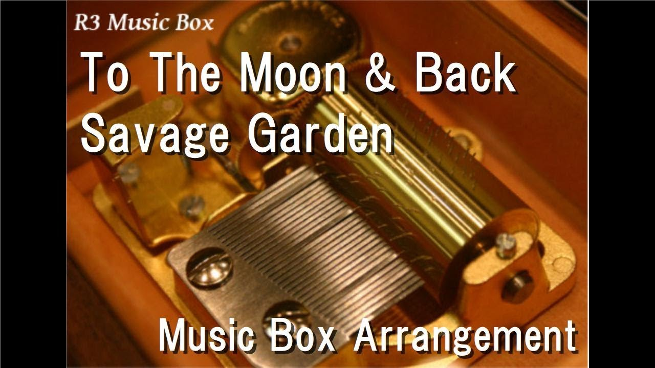 To The Moon & Back/Savage Garden [Music Box] - YouTube