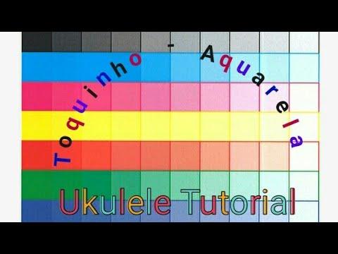 Aquarela Toquinho Tutorial Para Ukulele Youtube