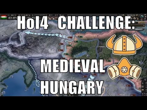 Hearts of Iron IV Challenge: Medieval Hungary, no Habsburgs!
