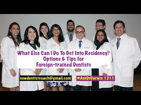 Residency Options for Foreign-Trained Dentists | #AskDrDarwi