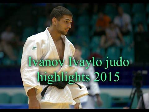 Ivanov Ivaylo Judo Highlights 2015
