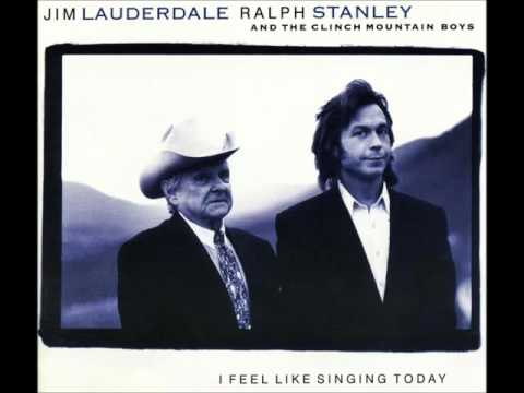 Jim Lauderdale & Ralph Stanley And The Clinch Mountain Boys - I Feel Like Singing Today