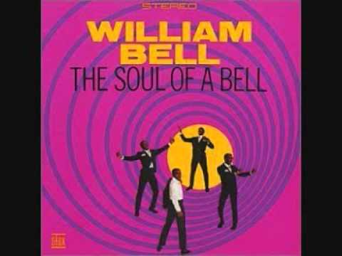 William Bell (1967) - The Soul of a Bell (Full Album)