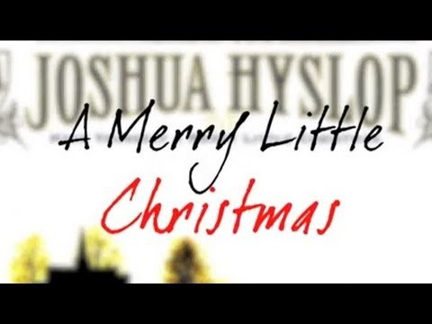 joshua-hyslop-have-yourself-a-merry-little-christmas-lyric-video-nettwerkmusic