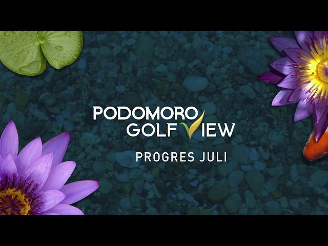 Progres pembangunan  Podomoro Golf View Juli 2019