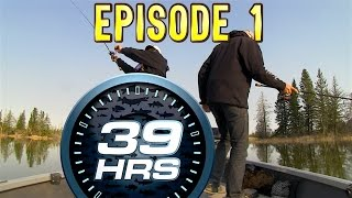 39hrs Season ONE - Episode 1 - presented by Travel Manitoba