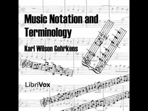 Music Notation and Terminology by Karl Wilson GEHRKENS read by Various | Full Audio Book