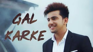 GAL KARKE : JASS MANAK , INDAR CHAHAL (Official song)  Satti dhillon | latest Punjabi song of 2020