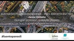 Janne Kotiaho: Elinympäristöjen heikkeneminen – IPBES -raportin esittely
