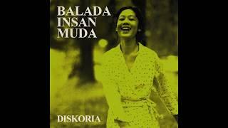 Diskoria - Balada Insan Muda (Official Audio)
