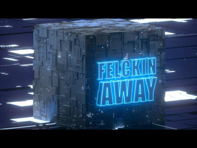 Felckin - Away (Clip Officiel)