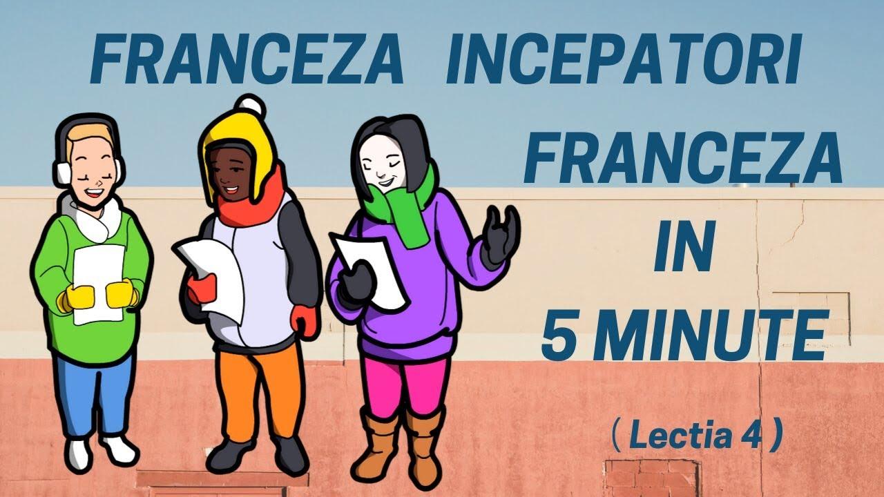 Franceza in 5 minute - Curs franceza incepatori online  (2019) - Lectia 4
