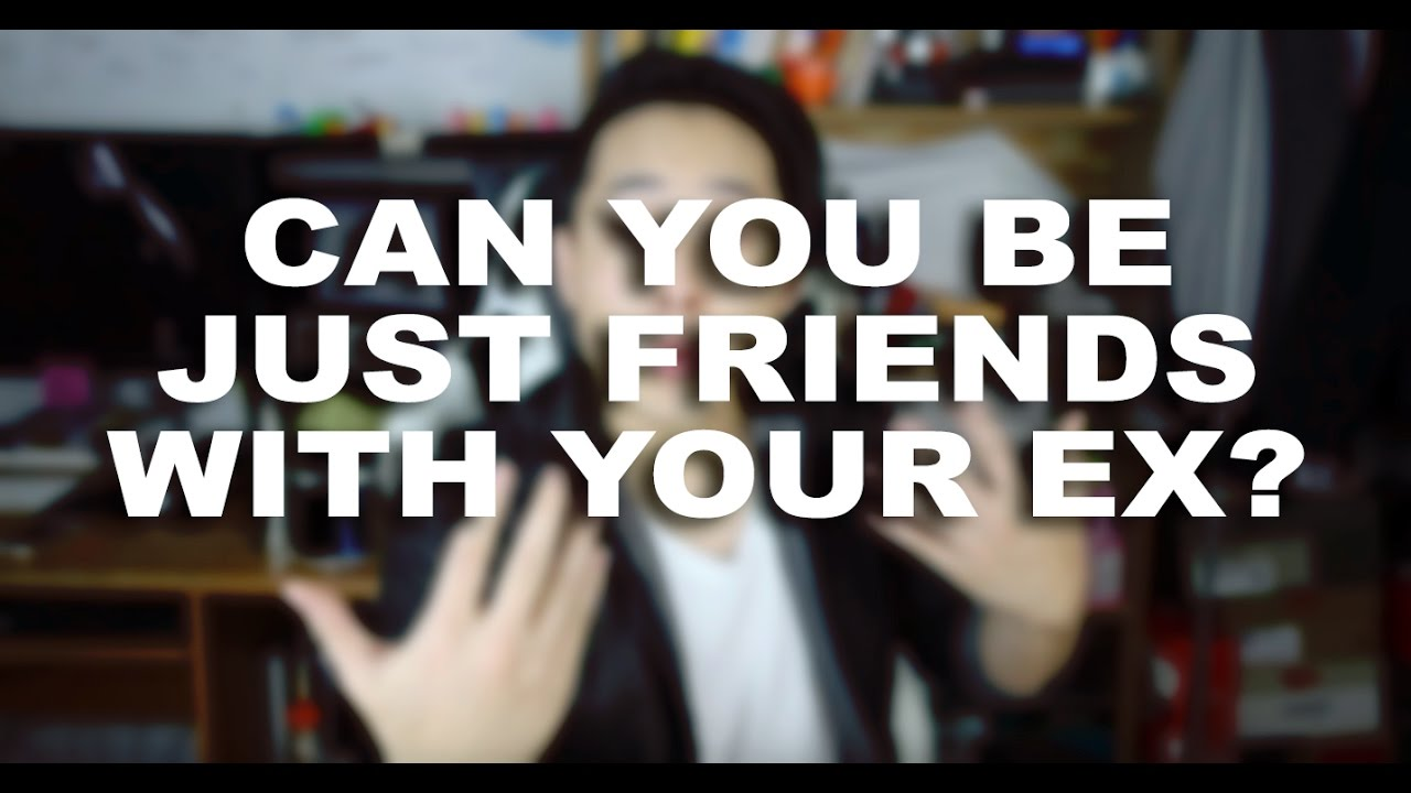 should you be friends with your ex