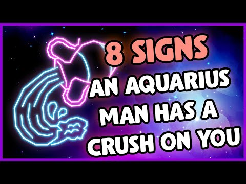 8 Giveaway Signs an Aquarius Man Has a Crush on You [2021]