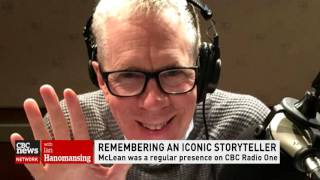 CBC News Network Ian Hanomansing speaks with Shelagh Rogers about the life of Stuart McLean