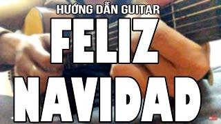 [Guitar] Hướng dẫn: Feliz Navidad - Guitar Lesson, Tutorial easy version Cực Dễ