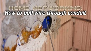 Home Networking How to run cable through walls