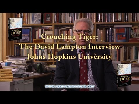 The Crouching Tiger Interviews: David Lampton From A to Xi