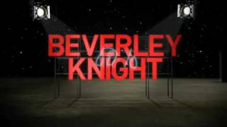 BEVERLEY KNIGHT 100% TV AD - SNEAK PREVIEW!