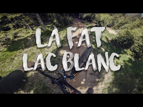 La Fat - Season Opening 2018 - Lac Blanc Bikepark